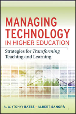 Bates, A. W. (Tony) - Managing Technology in Higher Education: Strategies for Transforming Teaching and Learning, ebook