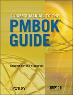 Stackpole, Cynthia Snyder - A User's Manual to the PMBOK<sup>&#174;</sup> Guide, ebook