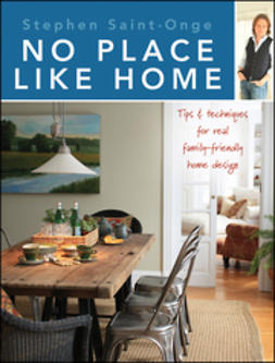 Saint-Onge, Stephen - No Place Like Home: Tips & techniques for real family-friendly home design, ebook