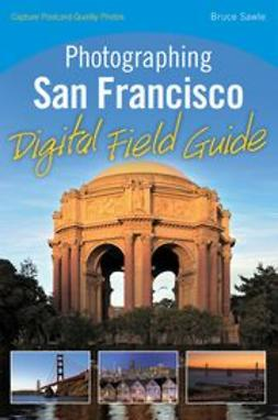 Sawle, Bruce - Photographing San Francisco Digital Field Guide, ebook