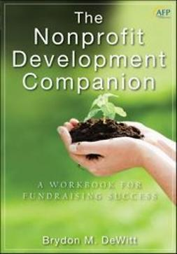 DeWitt, Brydon M. - The Nonprofit Development Companion: A Workbook for Fundraising Success, ebook