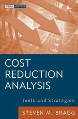 Bragg, Steven M. - Cost Reduction Analysis: Tools and Strategies, ebook