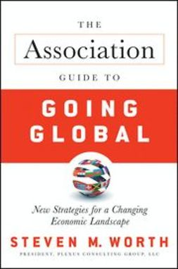 Worth, Steven - The Association Guide to Going Global: New Strategies for a Changing Economic Landscape, ebook