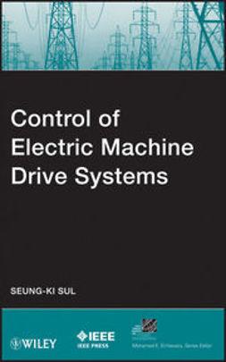 Sul, Seung-Ki - Control of Electric Machine Drive System, e-kirja