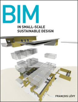 Levy, Francois - BIM in Small-Scale Sustainable Design, ebook