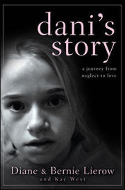 Lierow, Diane - Dani's Story: A Journey from Neglect to Love, e-kirja