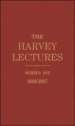 - The Harvey Lectures: Series 102, 2006-2007, ebook
