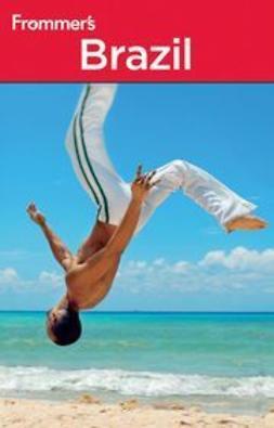 Vries, Alexandra de - Frommer's® Brazil, ebook