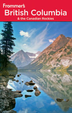 McRae, Bill - Frommer's<sup>®</sup> British Columbia and the Canadian Rockies, ebook