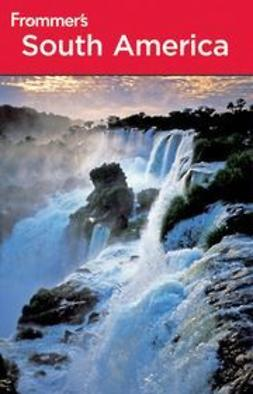Blore, Shawn - Frommer's South America, ebook