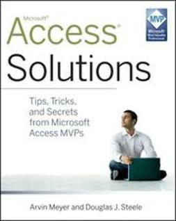 Meyer, Arvin - Access Solutions: Tips, Tricks, and Secrets from Microsoft Access MVPs, e-bok
