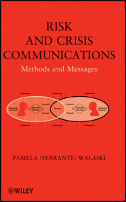 Walaski, Pamela (Ferrante) - Risk and Crisis Communications: Methods and Messages, ebook