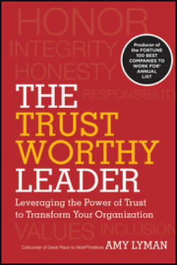 Lyman, Amy - The Trustworthy Leader: Leveraging the Power of Trust to Transform Your Organization, ebook