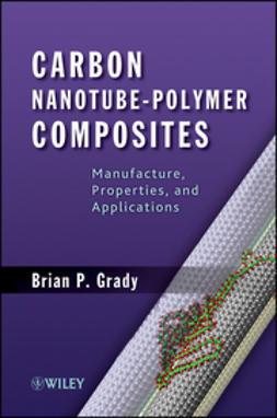 Grady, Brian P. - Carbon Nanotube-Polymer Composites: Manufacture, Properties, and Applications, e-bok