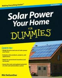 DeGunther, Rik - Solar Power Your Home For Dummies®, e-kirja