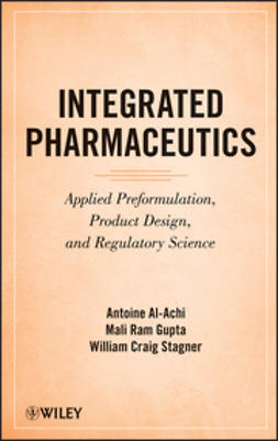 Al-Achi, Antoine - Integrated Pharmaceutics: Applied Preformulation, Product Design, and Regulatory Science, ebook