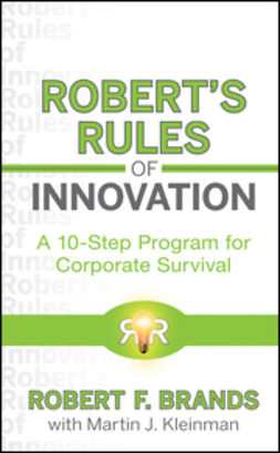 Brands, Robert F. - Robert's Rules of Innovation: A 10-Step Program for Corporate Survival, ebook
