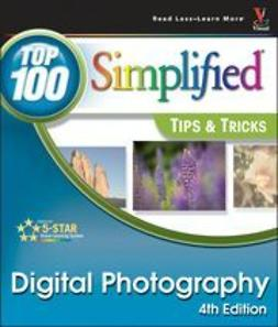- Digital Photography: Top 100 Simplified Tips & Tricks, 4th Edition, ebook