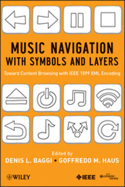 Baggi, Denis L. - Music Navigation with Symbols and Layers: Toward Content Browsing with IEEE 1599 XML Encoding, ebook