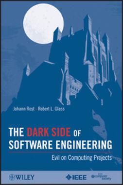 Glass, Robert L. - The Dark Side of Software Engineering: Evil on Computing Projects, ebook