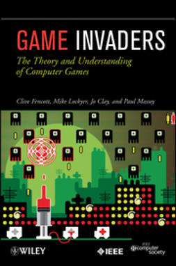 Clay, Jo - Game Invaders: The Theory and Understanding of Computer Games, e-kirja
