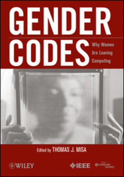 Misa, Thomas J. - Gender Codes: Why Women Are Leaving Computing, e-bok