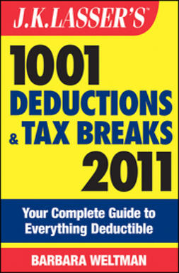 Weltman, Barbara - J.K. Lasser's 1001 Deductions and Tax Breaks 2011: Your Complete Guide to Everything Deductible, ebook