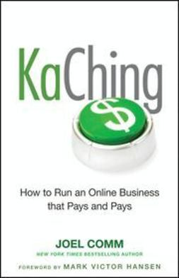 Comm, Joel - KaChing: How to Run an Online Business that Pays and Pays, e-kirja