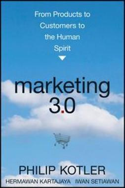 Kotler, Philip - Marketing 3.0: From Products to Customers to the Human Spirit, ebook