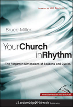 Miller, Bruce B. - Your Church in Rhythm: The Forgotten Dimensions of Seasons and Cycles, e-kirja