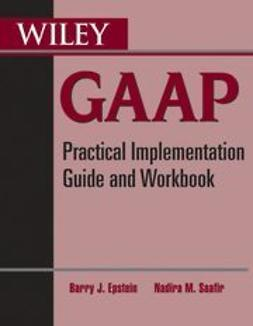 Epstein, Barry J. - Wiley GAAP: Practical Implementation Guide and Workbook, ebook