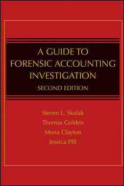 Clayton, Mona M. - A Guide to Forensic Accounting Investigation, e-kirja
