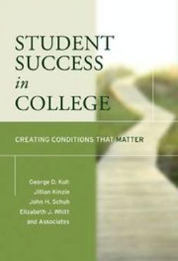 Kuh, George D. - Student Success in College: Creating Conditions That Matter, ebook