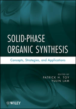 Lam, Yulin - Solid-Phase Organic Synthesis: Concepts, Strategies, and Applications, e-kirja