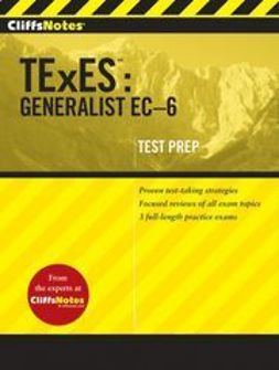 UNKNOWN - CliffsNotes TExES: Generalist EC-6, ebook