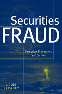 Straney, Louis L. - Securities Fraud: Detection, Prevention and Control, ebook