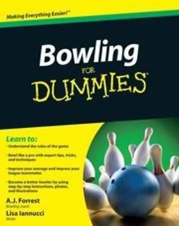 Forrest, A.J. - Bowling For Dummies<sup>&#174;</sup>, e-kirja