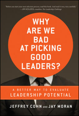 Cohn, Jeffrey - Why Are We Bad at Picking Good Leaders A Better Way to Evaluate Leadership Potential, ebook