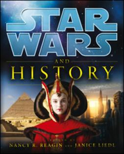 Reagin, Nancy - Star Wars and History, e-kirja