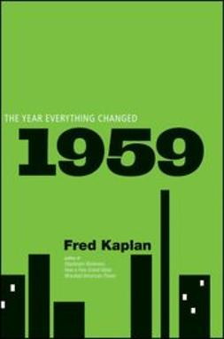 Kaplan, Fred - 1959: The Year Everything Changed, ebook