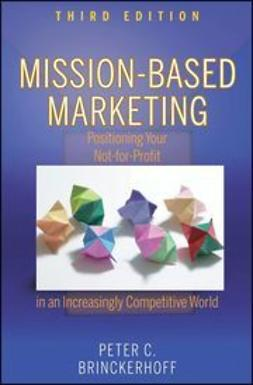 Brinckerhoff, Peter C. - Mission-Based Marketing: Positioning Your Not-for-Profit in an Increasingly Competitive World, ebook