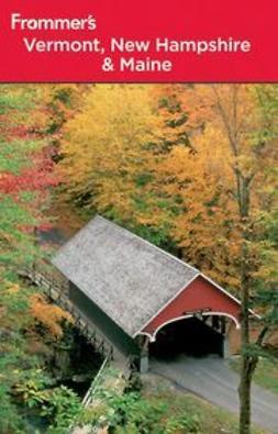 Karr, Paul - Frommer's<sup>&#174;</sup> Vermont, New Hampshire and Maine, ebook