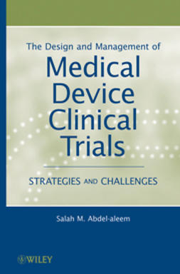 Abdel-aleem, Salah M. - The Design and Management of Medical Device Clinical Trials: Strategies and Challenges, ebook