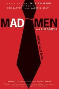 Carveth, Rod - Mad Men and Philosophy: Nothing Is as It Seems, ebook