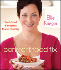 Krieger, Ellie - Comfort Food Fix: Feel-Good Favorites Made Healthy, ebook