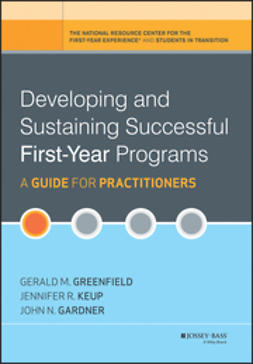 Gardner, John N. - Developing and Sustaining Successful First-Year Programs: A Guide for Practitioners, ebook