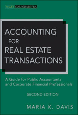 Davis, Maria K. - Accounting for Real Estate Transactions: A Guide For Public Accountants and Corporate Financial Professionals, ebook