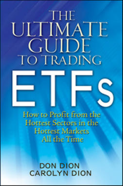 Dion, Don - The Ultimate Guide to Trading ETFs: How To Profit from the Hottest Sectors in the Hottest Markets All the Time, ebook