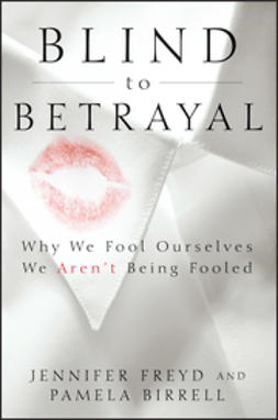 Freyd, Jennifer - Blind to Betrayal: Why We Fool Ourselves We Aren't Being Fooled, ebook