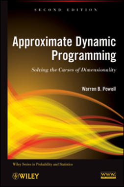 Powell, Warren B. - Approximate Dynamic Programming: Solving the Curses of Dimensionality, ebook